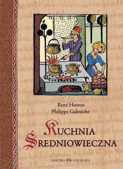 Kuchnia średniowieczna Książki Kulinarne Cookmagazine